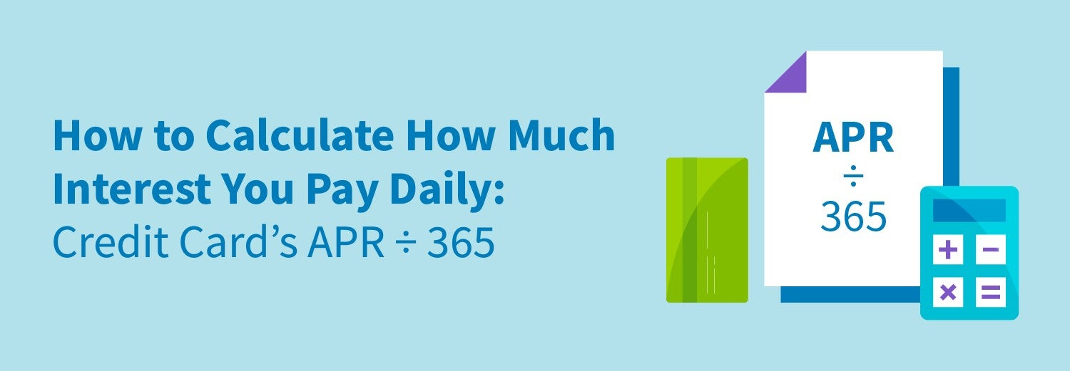 How to calculate how much interest you pay daily: credit card's apr / 365