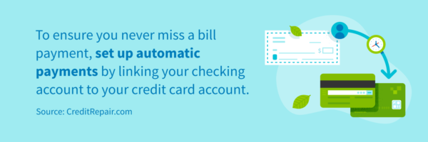 Set up automatic payments by linking your checking account to your credit card account.