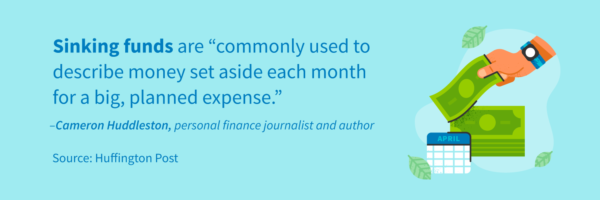 """Sinking funds are """"commonly used to describe money set aside each month for a big, planned expense"""""""